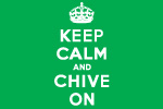 Keep Calm And Chive On | E-Stores by Zome